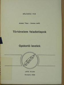 Almási Tibor - Történelem feladatlapok [antikvár]