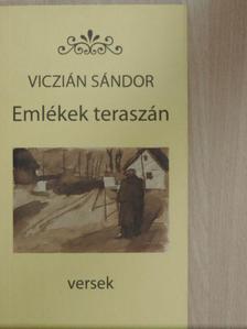 Viczián Sándor - Emlékek teraszán [antikvár]