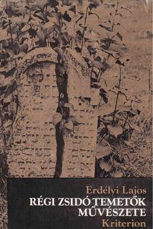 Erdélyi Lajos - Régi zsidó temetők művészete [antikvár]