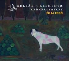 KOLLÁR - KLEMENCZ KAMARAZENEKAR - ÉG AZ ERDŐ CD