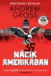 Andrew Gross - Nácik Amerikában [eKönyv: epub, mobi]