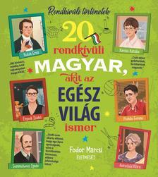 Fodor Marcsi - 20 rendkívüli magyar, akit az egész világ ismer