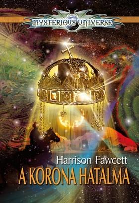 Harrison Fawcett - A Korona hatalma [eKönyv: epub, mobi]