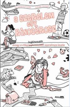 Ulrike Leistenschneider - Isabelle Göntgen - A szerelem egy rinocérosz - Avagy a világ legkínosabb szerelmes levele