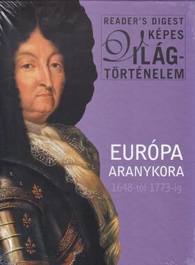 EURÓPA ARANYKORA 1648-1773-IG - READER´S DIGEST KÉPES VILÁGTÖRTÉNELEM