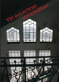 szerk. Rozsnyai József - Ybl és Lechner vonzásában