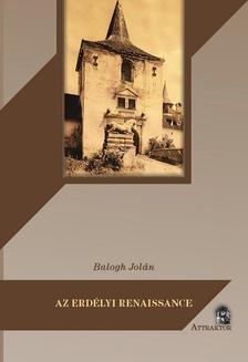 Balogh Jolán - Az erdélyi renaissance
