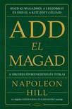 Napoleon Hill - Add el magad- A sikeres önmenedzselés titkai [eKönyv: epub, mobi]