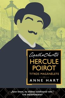 Anne Hart - Hercule Poirot titkos magánélete  - Agatha Christie rajongóinak