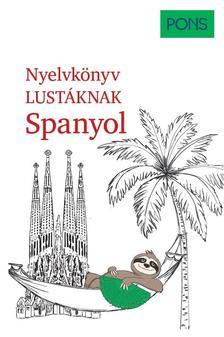 André Höchemer, Stefan Schmidt - PONS Nyelvkönyv lustáknak Spanyol