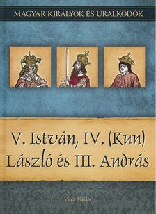 Vitéz Miklós - V. István, IV. (Kun) László és III. András [antikvár]
