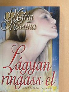 Maria Messina - Lágyan ringass el [antikvár]