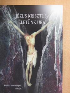 Egerváriné Árvai Márta - Jézus Krisztus, életünk ura [antikvár]