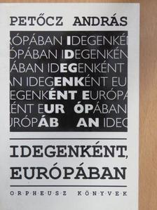 Petőcz András - Idegenként, Európában [antikvár]