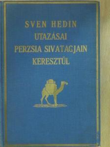 Sven Hedin - Sven Hedin utazásai Perzsia sivatagjain keresztül II. [antikvár]