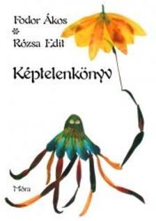 Fodor Ákos - Rózsa Edit - KÉPTELENKÖNYV