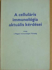 Alföldy Pál - A celluláris immunológia aktuális kérdései [antikvár]
