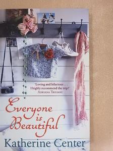 Katherine Center - Everyone is Beautiful [antikvár]