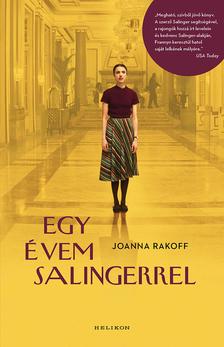 Joanna Rakoff - Egy évem Salingerrel