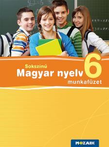 Lénárd Judit - MS-2365U Sokszínű magyar nyelv munkafüzet 6.o.