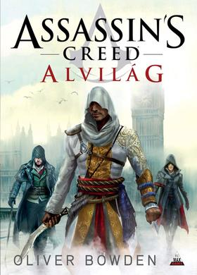 Oliver Bowden - Assassin's Creed: Alvilág