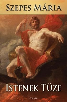 SZEPES MÁRIA - Istenek tüze [eKönyv: epub, mobi]