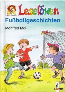 Manfred Mai - Leselöwen - Fussballgeschichten [antikvár]