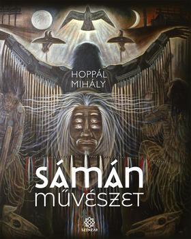 HOPPÁL MIHÁLY - Sámánművészet - ÜKH 2019