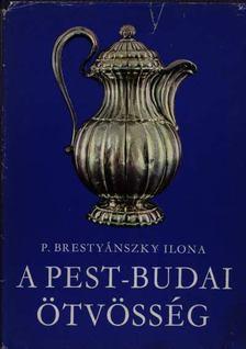 P. Brestyánszky Ilona - A pest-budai ötvösség [antikvár]