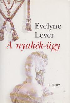 Lever, Evelyne - A nyakék-ügy [antikvár]