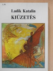 Ladik Katalin - Kiűzetés [antikvár]