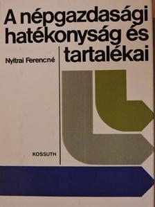 Nyitrai Ferencné - A népgazdasági hatékonyság és tartalékai [antikvár]