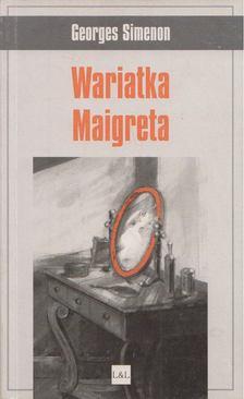 Georges Simenon - Wariatka Maigreta [antikvár]