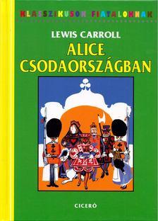 Lewis Carroll - Alice Csodaországban [antikvár]