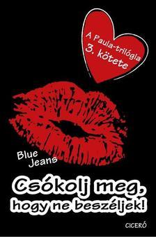 Blue Jeans - Csókolj meg, hogy ne beszéljek