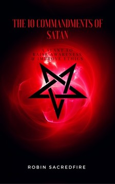 Sacredfire Robin - The 10 Commandments of Satan [eKönyv: epub, mobi]