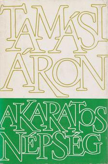 TAMÁSI ÁRON - Akaratos népség (I. kötet) [antikvár]