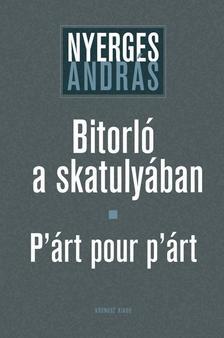 Nyerges András - Bitorló a skatulyában - P'árt pour p'árt