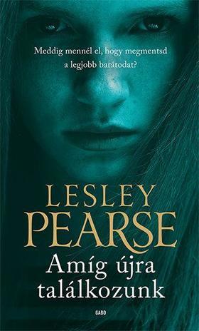 Lesley Pearse - Amíg újra találkozunk