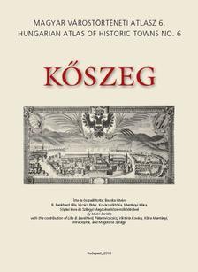 BARISKA ISTVÁN - Kőszeg - Magyar Várostörténeti Atlasz 6.