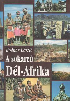 Bodnár László - A sokarcú Dél-Afrika [antikvár]