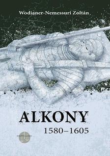 Wodianer-Nemessuri Zoltán - Alkony (1580-1605)