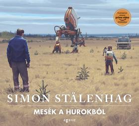 Simon Stalenhag - Mesék a Hurokból