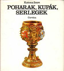 Katona Imre - Poharak, kupák, serlegek [antikvár]