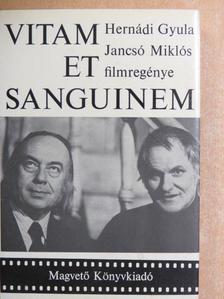 Hernádi Gyula - Vitam Et Sanguinem [antikvár]
