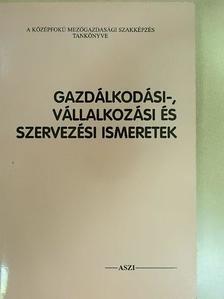 Horváth József - Gazdálkodási-, vállalkozási és szervezési ismeretek [antikvár]
