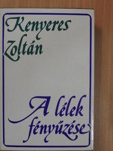 Kenyeres Zoltán - A lélek fényűzése [antikvár]