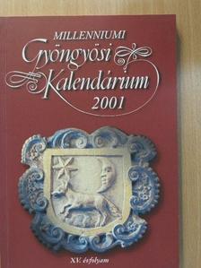 Ács Katalin - Millenniumi Gyöngyösi Kalendárium 2001 [antikvár]