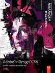 Adobe Creative Team - Adobe InDesign CS6 Tanfolyam a könyvben