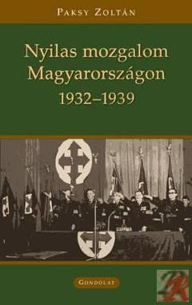 Paksy Zoltán - Nyilas mozgalom Magyarországon (1932-39)